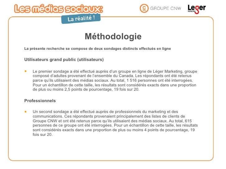 Méthodologie <ul><li>La présente recherche se compose de deux sondages distincts effectués en ligne </li></ul><ul><li>Util...