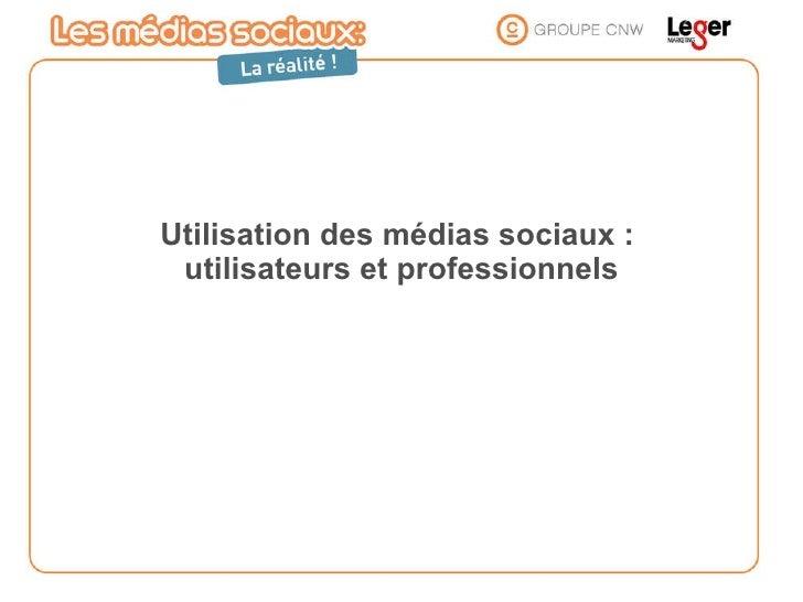 Utilisation des médias sociaux :  utilisateurs et professionnels