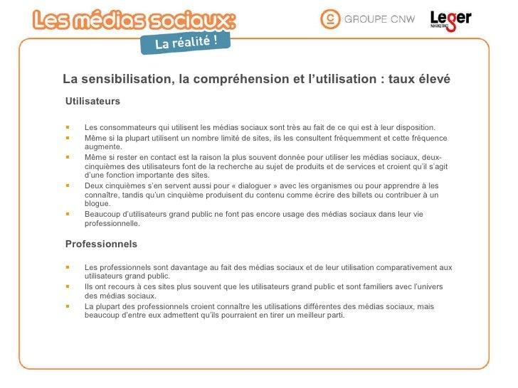 La sensibilisation, la compréhension et l'utilisation : taux élevé <ul><li>Utilisateurs </li></ul><ul><li>Les consommateur...