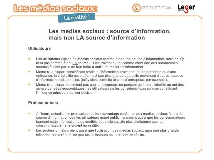 Les médias sociaux : source d'information, mais non LA source d'information <ul><li>Utilisateurs   </li></ul><ul><li>Les u...
