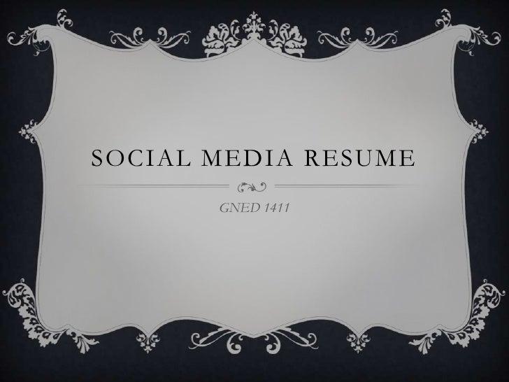 SOCIAL MEDIA RESUME       GNED 1411