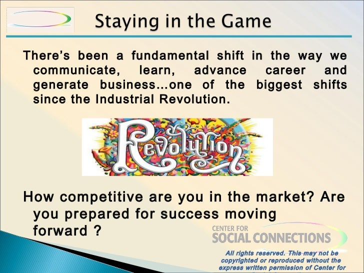 There's been a fundamental shift in the way we communicate,     learn,   advance career  and generate business…one of the ...
