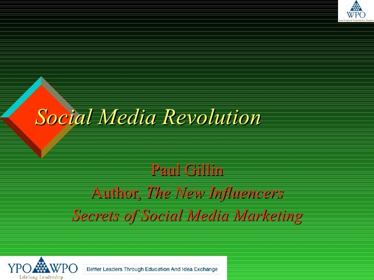 Social Media Revolution Paul Gillin Author,  The New Influencers Secrets of Social Media Marketing