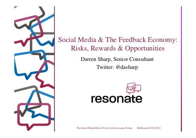 Social Media & The Feedback Economy:    Risks, Rewards & Opportunities        Darren Sharp, Senior Consultant             ...