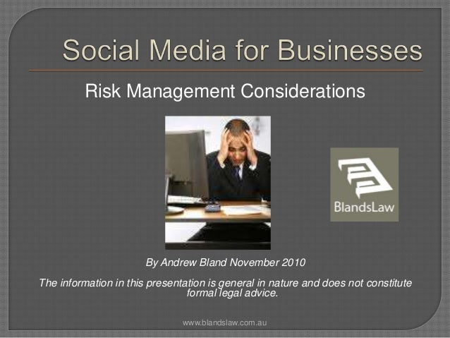 Risk Management Considerations By Andrew Bland November 2010 The information in this presentation is general in nature and...