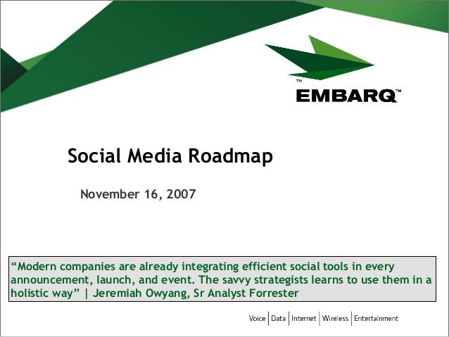 """Social Media Roadmap November 16, 2007  """"Modern companies are already integrating efficient social tools in every announce..."""