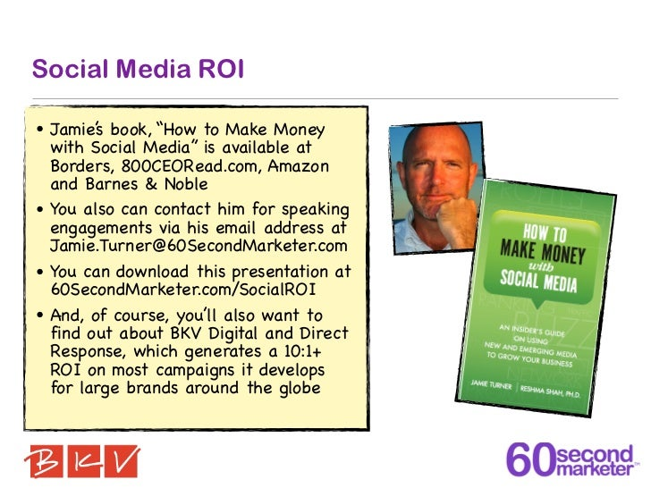 """Social Media ROI• Jamie' book, """"How to Make Money        s  with Social Media"""" is available at  Borders, 800CEORead.com, A..."""
