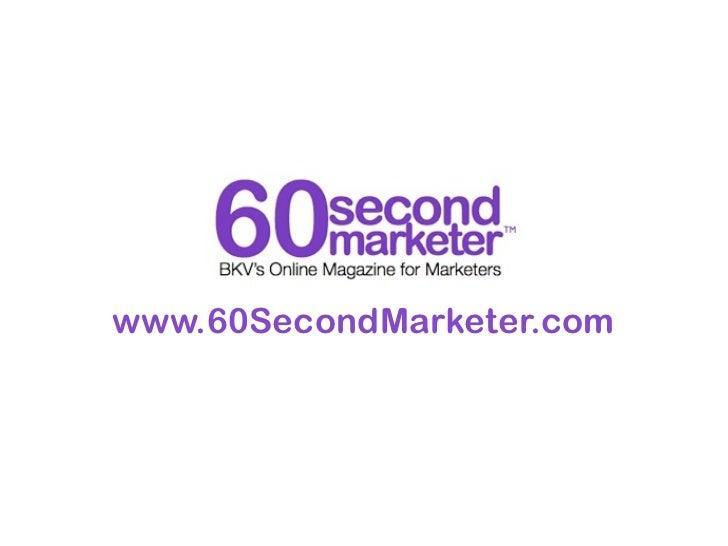 www.60SecondMarketer.com
