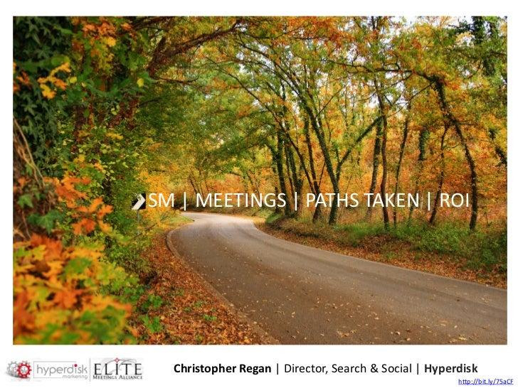SM | MEETINGS | PATHS TAKEN | ROI       Christopher Regan | Director, Search & Social | Hyperdisk                         ...
