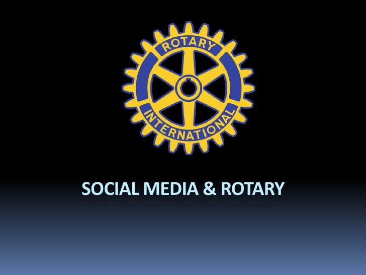 SOCIAL MEDIA & ROTARY<br />