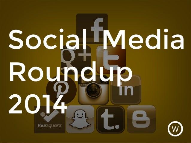 Social Media Roundup 2014