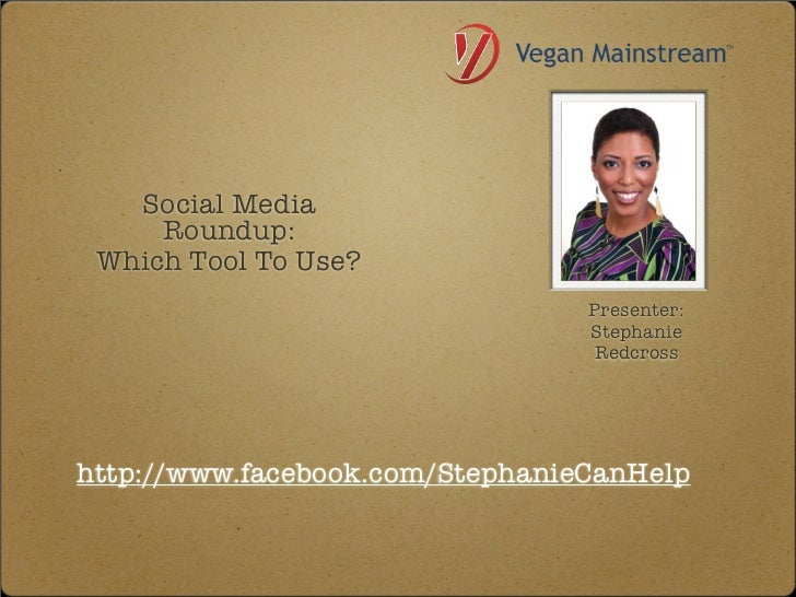 Social Media     Roundup: Which Tool To Use?                                 Presenter:                                 St...