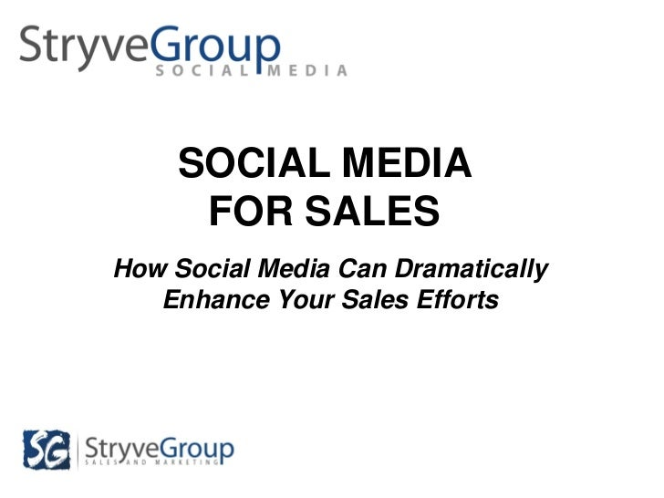 SOCIAL MEDIA     FOR SALESHow Social Media Can Dramatically   Enhance Your Sales Efforts