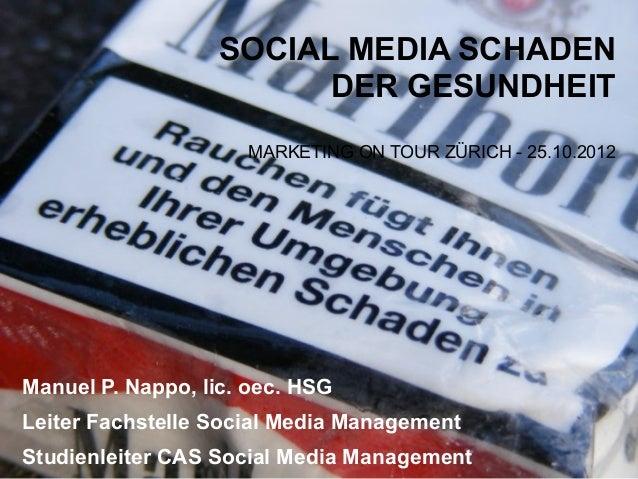 SOCIAL MEDIA SCHADEN                         DER GESUNDHEIT                     MARKETING ON TOUR ZÜRICH - 25.10.2012Manue...
