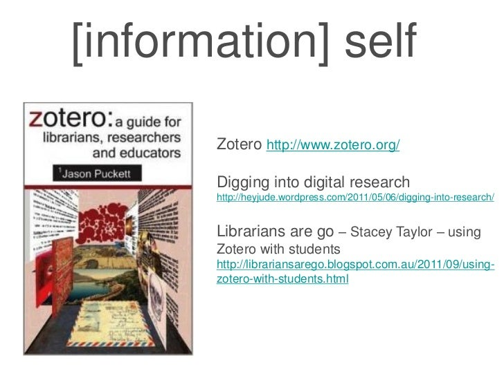 [information] self       Zotero http://www.zotero.org/       Digging into digital research       http://heyjude.wordpress....