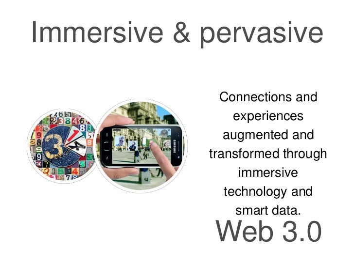 Immersive & pervasive              Connections and                 experiences               augmented and            tran...