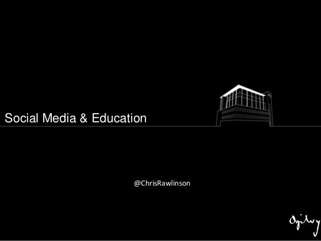Social Media & Education                     @ChrisRawlinson