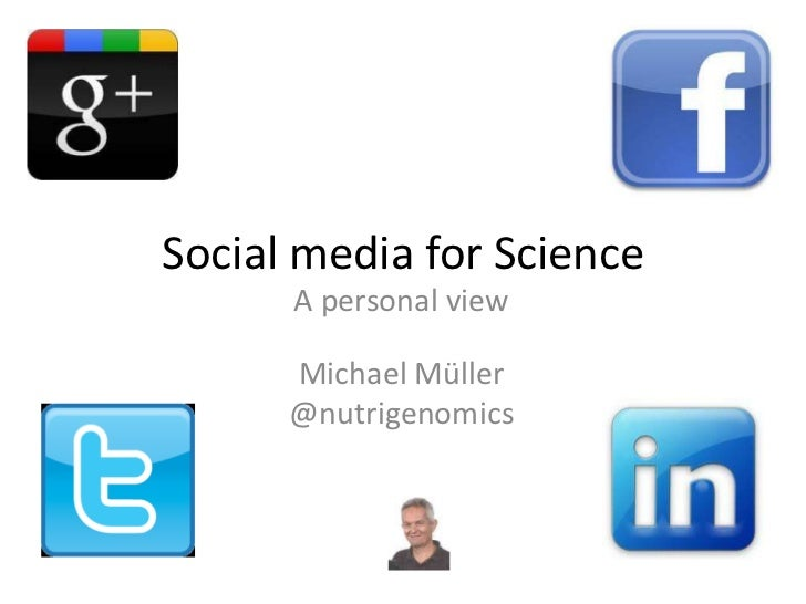 Social media for Science      A personal view      Michael Müller      @nutrigenomics