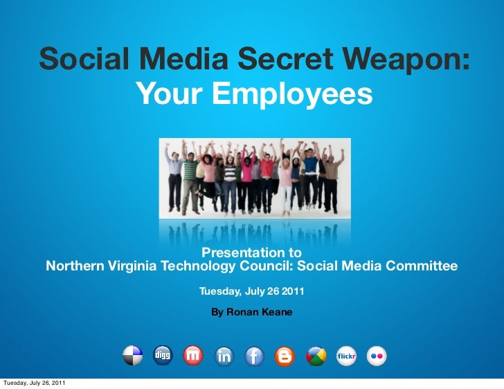 Social Media Secret Weapon:                   Your Employees                                      Presentation to         ...