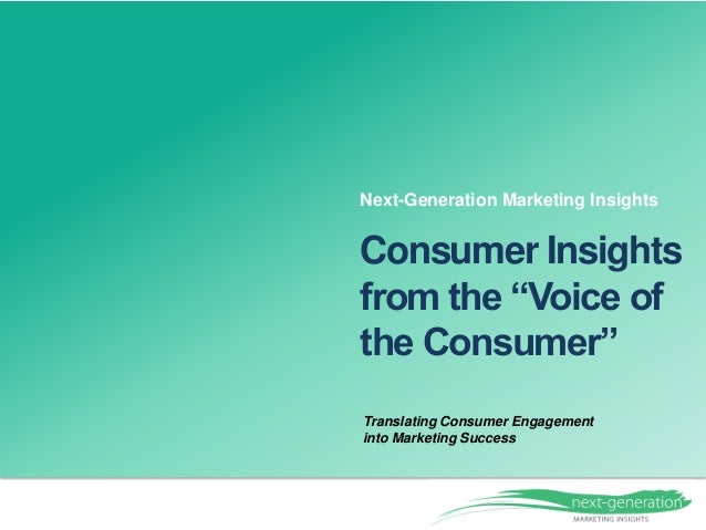 """Translating Consumer Engagement into Marketing Success Consumer Insights from the """"Voice of the Consumer"""" Next-Generation ..."""