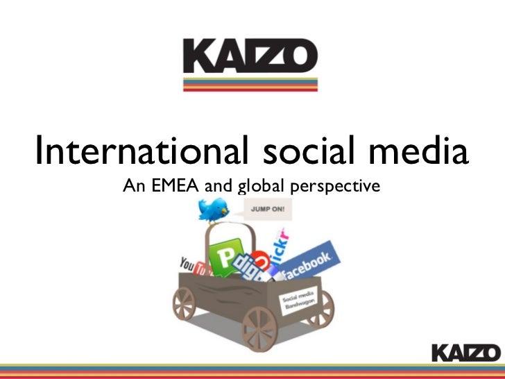 International social media     An EMEA and global perspective