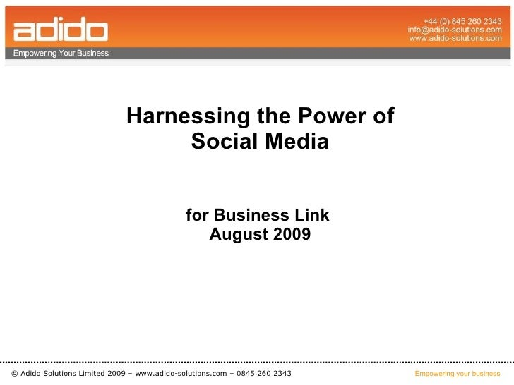 Harnessing the Power of Social Media for Business Link  August 2009