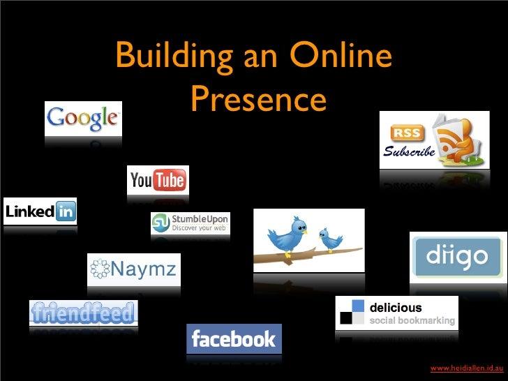 Building an Online      Presence                          www.heidiallen.id.au