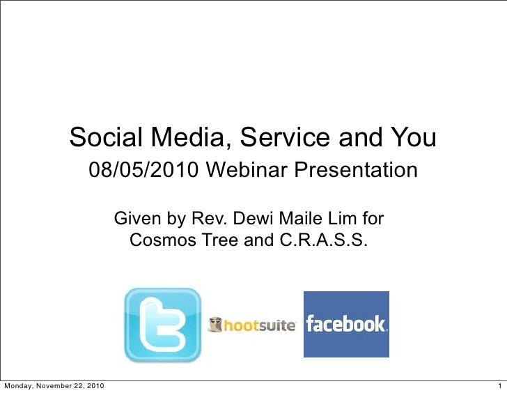 Social Media, Service and You                    08/05/2010 Webinar Presentation                            Given by Rev. ...