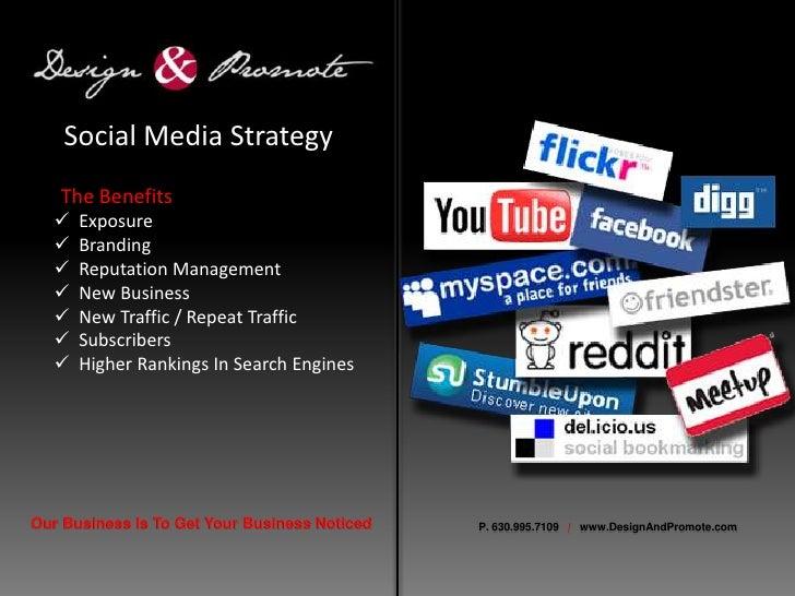 Social Media Strategy<br />The Benefits<br /><ul><li>  Exposure