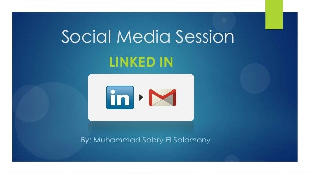 Social Media Session LINKED IN By: Muhammad Sabry ELSalamony