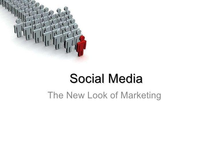 Social Media The New Look of Marketing