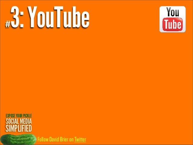 3: YouTube  #  EXPOSE YOUR PICKLE  SOCIAL MEDIA  SIMPLIFIED Follow David Brier on Twitter