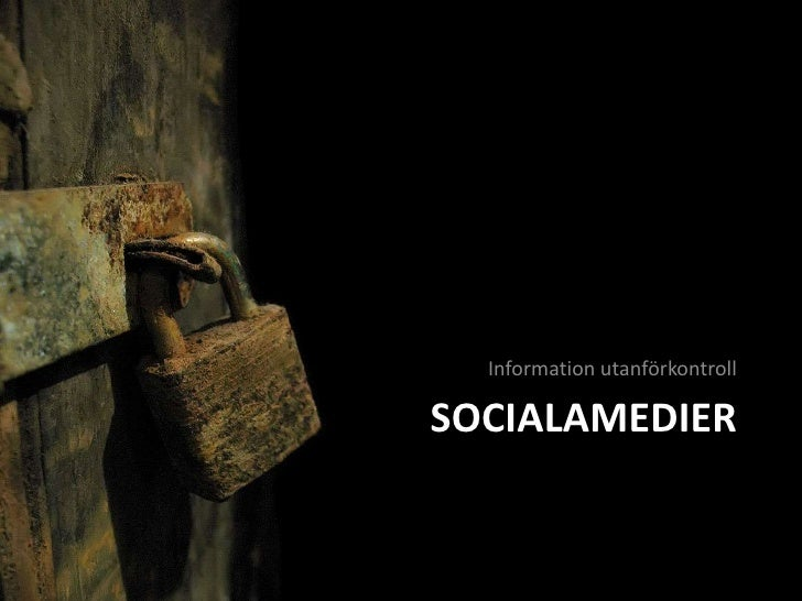 SocialaMedier<br />Information utanförkontroll<br />