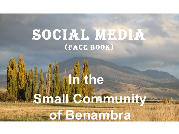 Social Media    (Face Book)     In theSmall Community  of Benambra