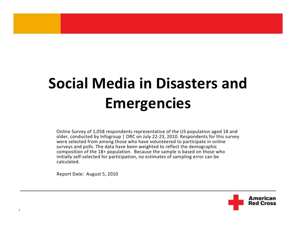 Social Media in Disasters and              Emergencies      Online Survey of 1,058 respondents representative of the US po...