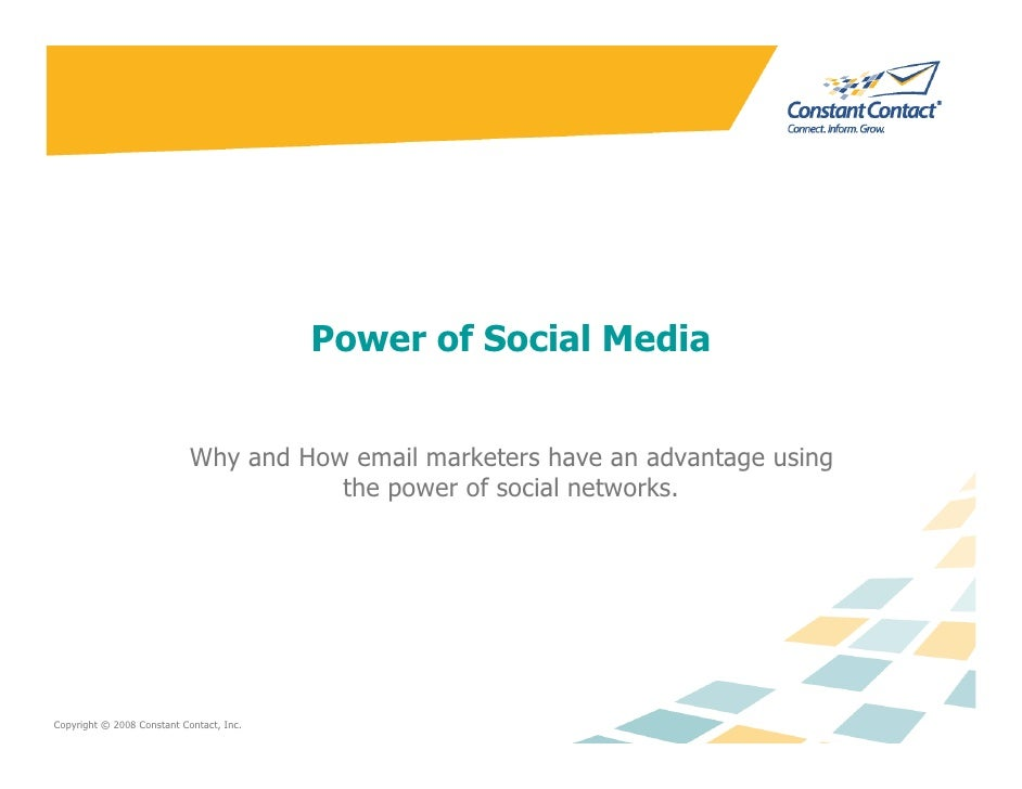 Power of Social Media                               Why and How email marketers have an advantage using                   ...