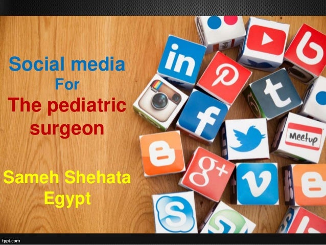 Social media For The pediatric surgeon Sameh Shehata Egypt