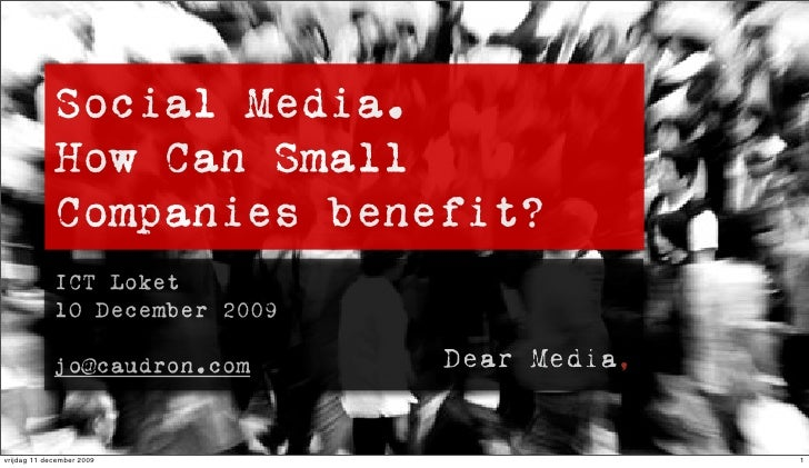 Social Media.              How Can Small              Companies benefit?              ICT Loket              1O December 2...