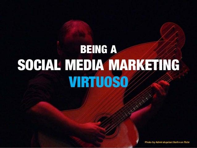 BEING A SOCIAL MEDIA MARKETING VIRTUOSO Photo by Admiralspalast Berlin on flickr