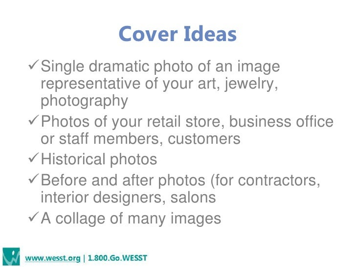 Cover IdeasSingle dramatic photo of an image representative of your art, jewelry, photographyPhotos of your retail store...