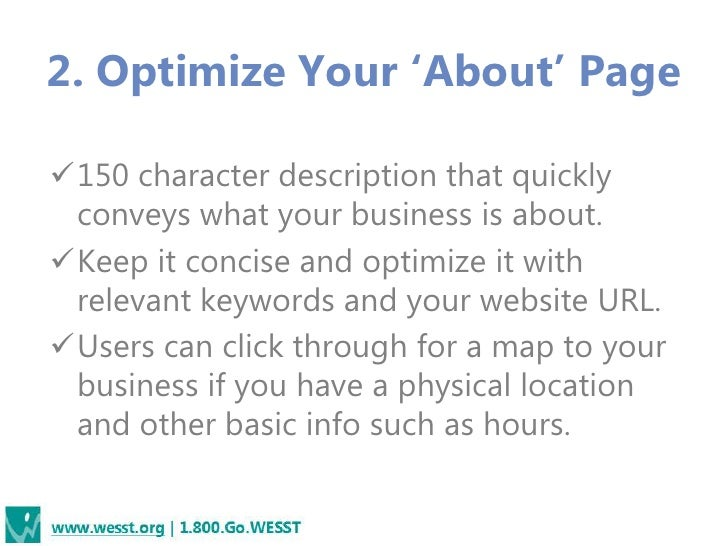 2. Optimize Your 'About' Page150 character description that quickly conveys what your business is about.Keep it concise ...