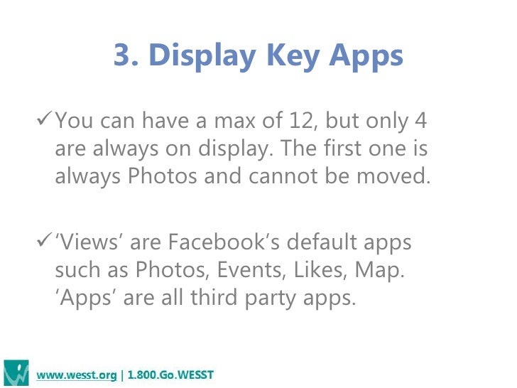 3. Display Key AppsYou can have a max of 12, but only 4 are always on display. The first one is always Photos and cannot ...