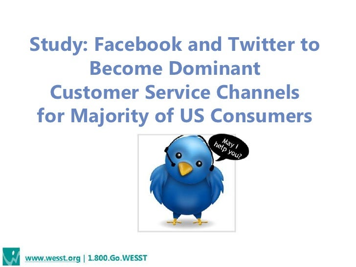 Study: Facebook and Twitter to      Become Dominant  Customer Service Channels for Majority of US Consumers