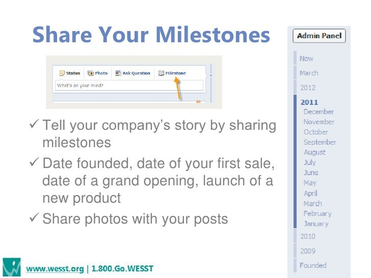 Share Your Milestones Tell your company's story by sharing  milestones Date founded, date of your first sale,  date of a...