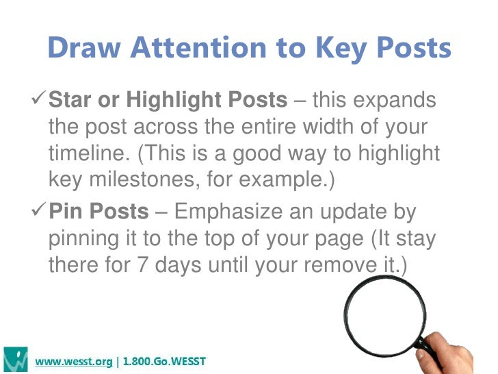 Draw Attention to Key PostsStar or Highlight Posts – this expands the post across the entire width of your timeline. (Thi...