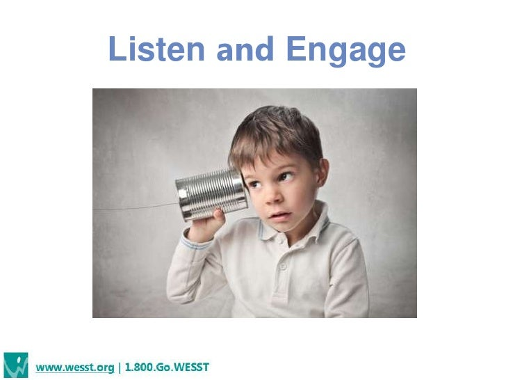 Listen and Engage