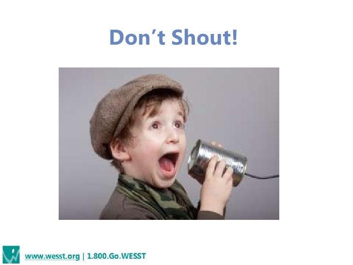 Don't Shout!