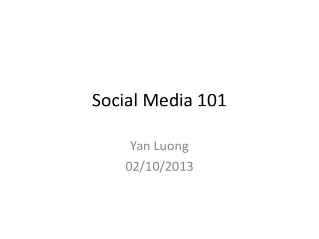 Social Media 101 Yan Luong 02/10/2013