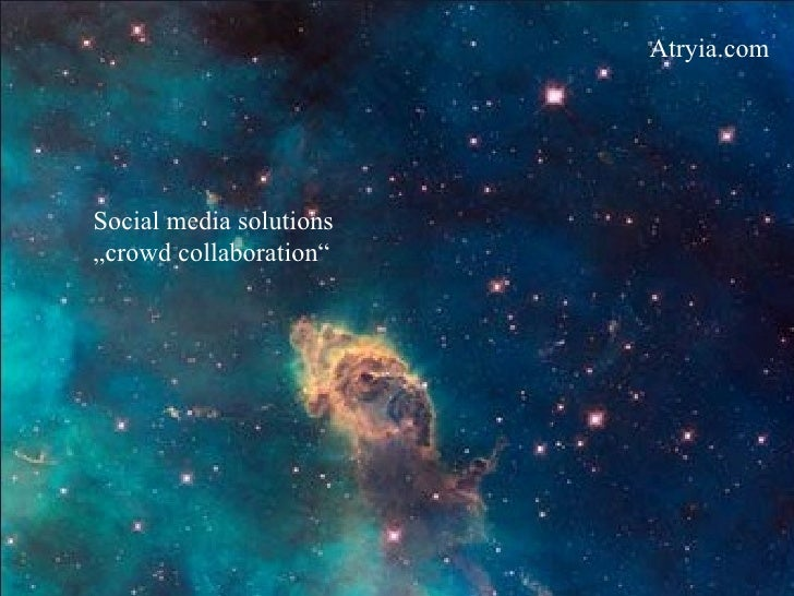 "Social media solutions "" crowd  collaboration "" Atryia.com"
