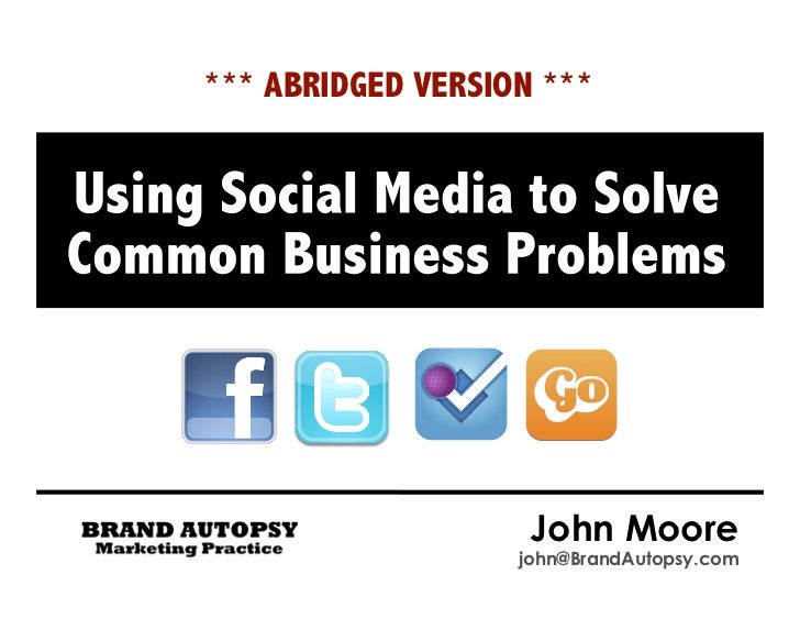 *** ABRIDGED VERSION ***                    John Moore                   john@BrandAutopsy.com